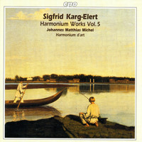 Thumbnail for the Sigfrid Karg-Elert - Karg-Elert: Harmonium Works, Vol. 5 link, provided by host site