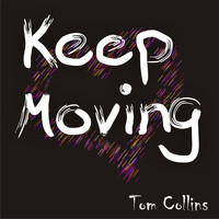 Thumbnail for the Tom & Collins - Keep Moving link, provided by host site