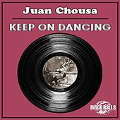 Thumbnail for the Juan Chousa - Keep On Dancing link, provided by host site