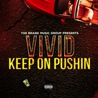 Thumbnail for the Vivid - Keep On Pushin link, provided by host site
