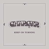 Thumbnail for the Charger - Keep On Turning link, provided by host site