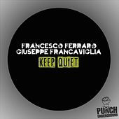 Thumbnail for the Francesco Ferraro - Keep Quiet link, provided by host site