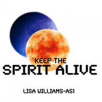 Thumbnail for the Lisa Williams - Keep The Spirit Alive link, provided by host site