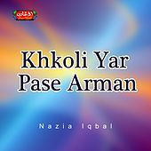 Thumbnail for the Nazia Iqbal - Khkoli Yar Pase Arman link, provided by host site