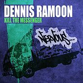 Thumbnail for the Dennis Ramoon - Kill The Messenger link, provided by host site