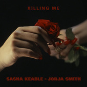 Thumbnail for the Sasha Keable - Killing Me link, provided by host site