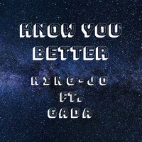 Thumbnail for the King Jo - Know You Better link, provided by host site