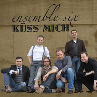 Thumbnail for the Ensemble Six - Küss mich link, provided by host site