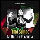 Thumbnail for the Yma Sumac - La flor de la canela (Remastered) link, provided by host site