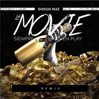 Thumbnail for the Dixson Waz - La Movie (Siempre en Play) [Remix] link, provided by host site