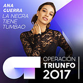 Thumbnail for the Ana Guerra - La Negra Tiene Tumbao (Operación Triunfo 2017) link, provided by host site