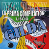 Thumbnail for the Max Deejay - La prima compilation liscio (Gilda in musica) link, provided by host site