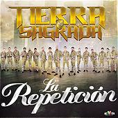 Thumbnail for the Banda Tierra Sagrada - La Repetición link, provided by host site