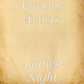 Thumbnail for the Various Artists - Ladies Night link, provided by host site