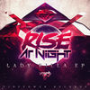 Thumbnail for the Rise At Night - Lady Killa link, provided by host site