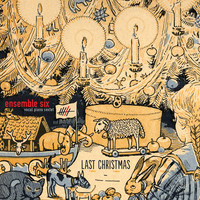 Thumbnail for the Ensemble Six - Last Christmas (Die Weihnachts-Single) link, provided by host site