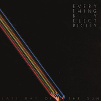 Thumbnail for the Everything By Electricity - Last Day of the Sun link, provided by host site