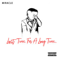 Thumbnail for the Miracle - Last Time for a Long Time... link, provided by host site