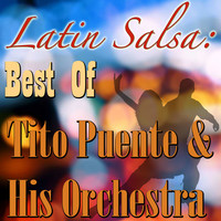 Thumbnail for the Tito Puente & His Orchestra - Latin Salsa: Best Of Tito Puente & His Orchestra link, provided by host site