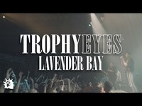 Thumbnail for the Trophy Eyes - Lavender Bay link, provided by host site