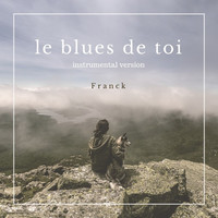 Thumbnail for the Franck - Le blues de toi (Instrumental Version) link, provided by host site