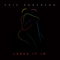 Thumbnail for the Eric Roberson - Leave It In link, provided by host site
