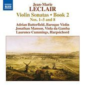 Thumbnail for the Adrian Butterfield - Leclair: Violin Sonatas, Op. 2, Nos. 1-5, 8 link, provided by host site