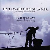 Thumbnail for the The Harp Consort - Les Travailleurs De La Mer: Ancient Songs From A Small Island link, provided by host site