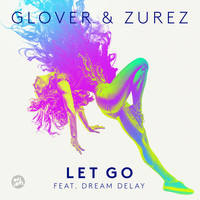 Thumbnail for the Glover - Let Go (Radio Edit) link, provided by host site