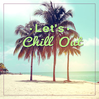 Thumbnail for the Todays Hits - Let's Chill Out – Sexy Chillout Lounge, The Greatest Hits Relaxing Music, Ibiza Chill, Beach Music, Chill Out Music link, provided by host site