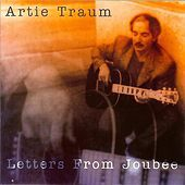 Thumbnail for the Artie Traum - Letters From Joubée link, provided by host site