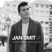 Thumbnail for the Jan Smit - Liever Dan M'n Eigen Leven link, provided by host site