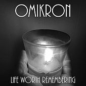 Thumbnail for the Omikron - Life Worth Remembering link, provided by host site