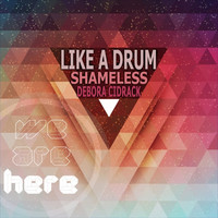 Thumbnail for the Shameless - Like a Drum link, provided by host site