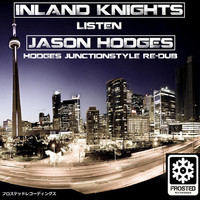 Thumbnail for the Inland Knights - Listen (Hodges JunctionStyle Re-Dub) link, provided by host site