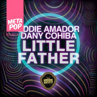 Thumbnail for the Eddie Amador & Dany Cohiba - Little Father - Deividas Akelis Remix link, provided by host site