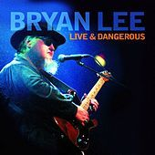 Thumbnail for the Bryan Lee - Live and Dangerous link, provided by host site