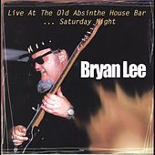Thumbnail for the Bryan Lee - Live at the Old Absinthe House ...Saturday Night link, provided by host site