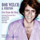 Thumbnail for the Bob Welch - Live At the Roxy link, provided by host site