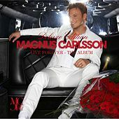 Thumbnail for the Magnus Carlsson - Live Forever - The Album link, provided by host site