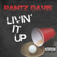 Thumbnail for the Rantz Davis - Livin' It Up link, provided by host site