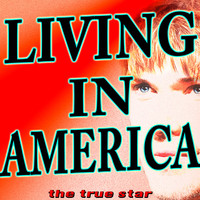 Thumbnail for the The True Star - Living in America link, provided by host site