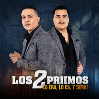 Thumbnail for the Los 2 Primos - Lo Era, Lo es y Sera link, provided by host site