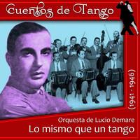 Thumbnail for the Orquesta Lucio Demare - Lo mismo que un tango link, provided by host site