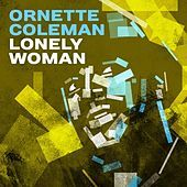 Thumbnail for the Ornette Coleman - Lonely Woman link, provided by host site