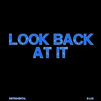 Thumbnail for the B. Lou - Look Back at It (Instrumental Version) link, provided by host site