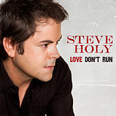 Thumbnail for the Steve Holy - Love Don't Run link, provided by host site