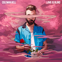 Thumbnail for the Coleman Hell - Love Is Blind link, provided by host site