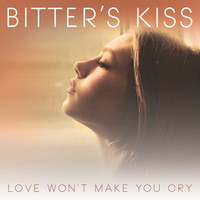 Thumbnail for the Bitter's Kiss - Love Won't Make You Cry link, provided by host site