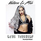 Thumbnail for the Victoria La Mala - Love Yourself (Spanglish Remix) link, provided by host site